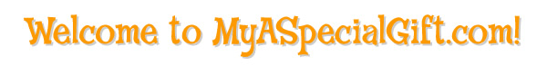 welcome to myaspecialgift.com